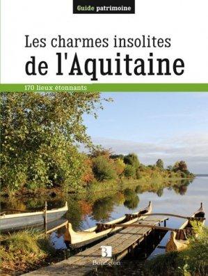 Les charmes insolites de l'Aquitaine - christine bonneton - 9782862536958 -