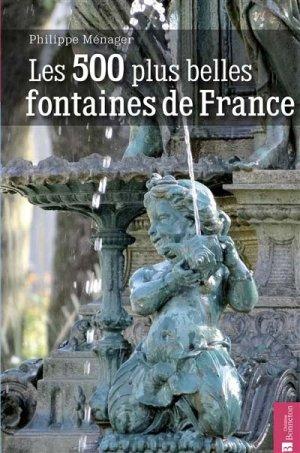 Les 500 plus belles fontaines de France - christine bonneton - 9782862537252 -