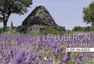 Le Lubéron en lettres & en images - Christine Bonneton - 9782862537870 -