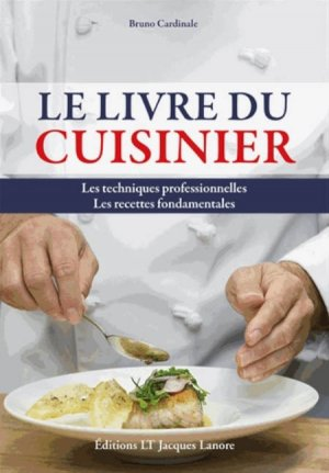 Le livre du cuisinier - éditions lt jacques lanore - 9782862685120 -
