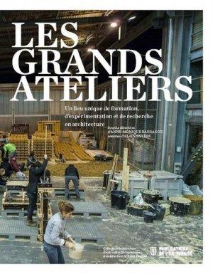 Les Grands Ateliers. Un lieu unique de formation, d'expérimentation et de recherche en architecture - publications de l'universite de saint-etienne - 9782862727295 -