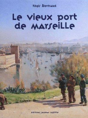 Le vieux-port de Marseille - jeanne laffitte - 9782862763385 -