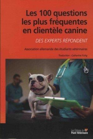 Les 100 questions les plus fréquentes en clientèle canine - du point veterinaire - 9782863263730 -