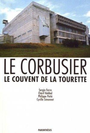 Le couvent de la Tourette. Le Corbusier - parentheses - 9782863640470 -
