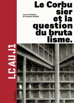 Le Corbusier et la question du brutalisme - parentheses - 9782863642849 -