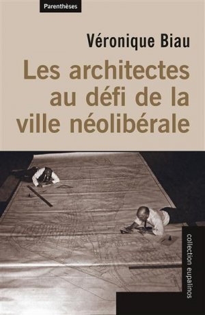 Les architectes au défi de la ville néolibérale - parentheses - 9782863646847 -