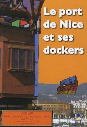 Le port de Nice et ses dockers - serre - 9782864105305 -