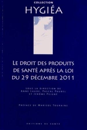 Le droit des produits de santé après la loi du 29 décembre 2011 - de santé - 9782864112679 -