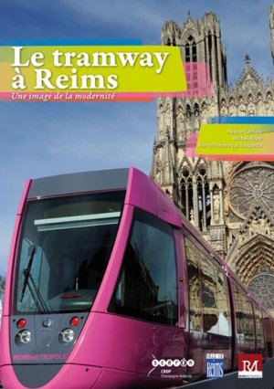 Le tramway à Reims - crdp champagne-ardenne - 9782866334956 -