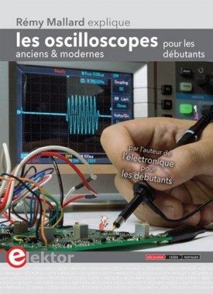 Les oscilloscopes anciens et modernes pour les débutants - publitronic elektor - 9782866612085 -