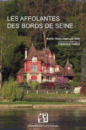 Les affolantes des bords de Seine : villas du XIXe siècle - puits fleuri - 9782867395611 -