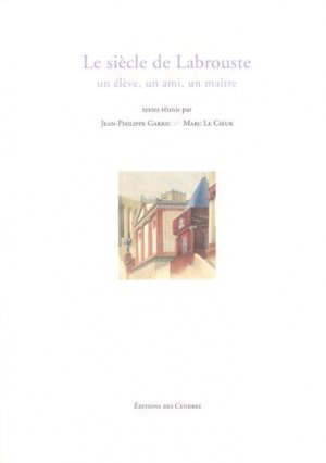 Le siècle de Labrouste - des cendres - 9782867422973 -