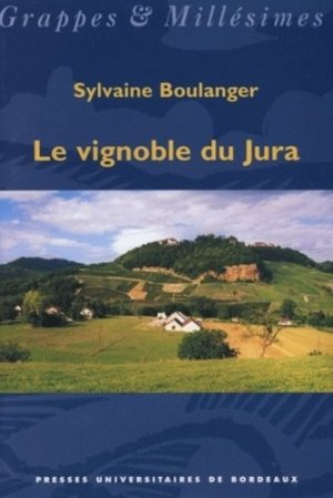 Le vignoble du Jura - presses universitaires de bordeaux - 9782867813283 -