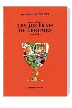 Les jus frais de légumes et de fruits - utovie - 9782868199294 -