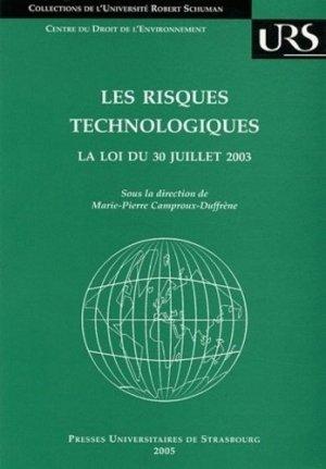 Les risques technologiques : La loi du 30 juillet 2003 - presses universitaires de strasbourg - 9782868202666 -