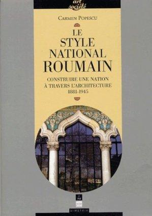 Le style national roumain. Construire une Nation à travers l'architecture, 1881-1945 - presses universitaires de rennes - 9782868479136 -