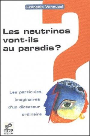 Les neutrinos vont-ils au paradis ? Les particules imaginaires d'un dictateur ordinaire - EDP Sciences - 9782868835598 -