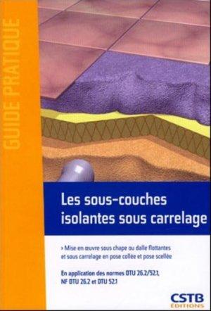 Les sous-couches isolantes sous carrelage - cstb  - 9782868915887 -