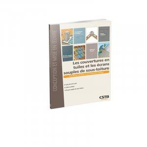 Les couvertures en tuiles et les écrans souples de sous-toiture  Prescriptions Techniques et recommandations pratiques - cstb - 9782868916709 -