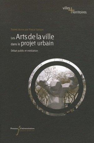 Les arts de la ville dans le projet urbain - presses universitaires francois rabelais - 9782869062610 -