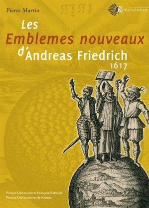 Les emblèmes nouveaux d'Andreas Friedrich. 1617 - presses universitaires francois rabelais - 9782869062993 -