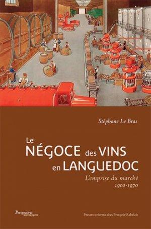 Le négoce des vins en Languedoc - presses universitaires francois rabelais - 9782869066922 -