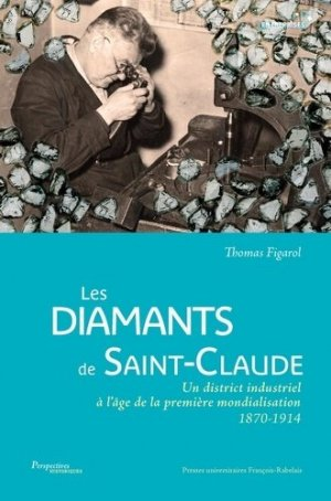 Les diamants de Saint-Claude - presses universitaires francois rabelais - 9782869067264 -