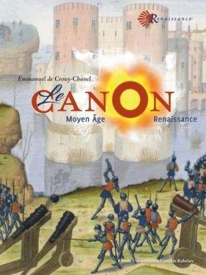 Le canon au Moyen Âge et à la Renaissance (1338-1559) - presses universitaires francois rabelais - 9782869067493 -