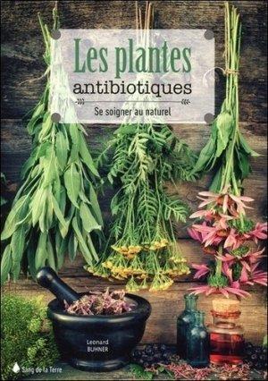 Les plantes antibiotiques - se soigner au naturel - sang de la terre - 9782869853522 -