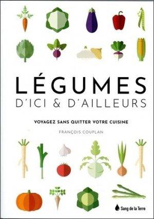 Légumes d'ici & d'ailleurs - Sang de la Terre - 9782869853706 -