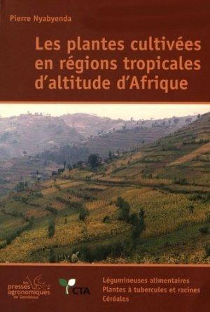 Les plantes cultivées en régions tropicales d'altitude d'Afrique - presses agronomiques de gembloux - 9782870160725 -