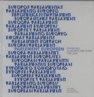 Le Parlement européen. Strasbourg AS.Architecture-Studio 1999-2009, édition français-allemand-espagnol - aam - 9782871432203 -