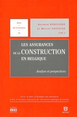 Les assurances de la construction en Belgique. Analyse et perspectives - academia bruylant - 9782872096824 -