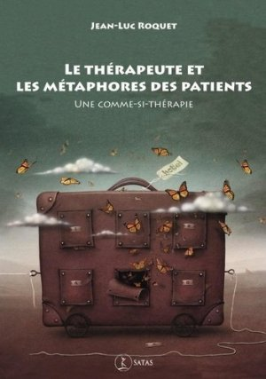 Le thérapeute et les métaphores des patients - satas - 9782872932047