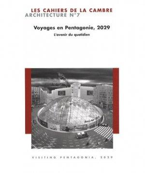 Les Cahiers de La Cambre - Architecture N° 7 : Voyages en Pentagonie, 2029. L'avenir du quotidien - Exhibitions International - 9782873173395 -