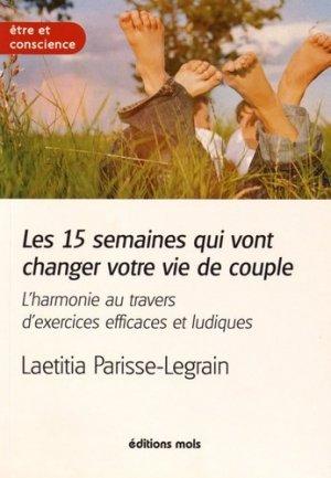 Les 15 semaines qui vont changer votre vie de couple - mols - 9782874021947 -