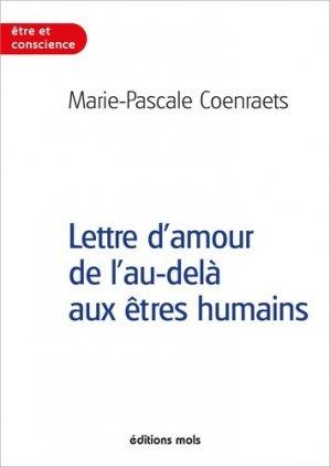 Lettre d'amour de l'au-delà aux êtres humains - mols - 9782874022500 - livre médecine 2020, livres médicaux 2021, livres médicaux 2020, livre de médecine 2021