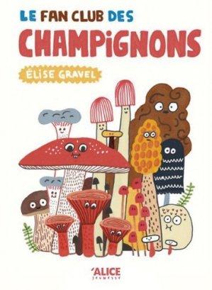 Le fan club des champignons - alice - 9782874263927 -