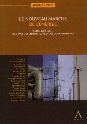 Le nouveau marché de l'énergie. Guide juridique à l'usage des distributeurs et des consommateurs - Anthemis - 9782874550713 -