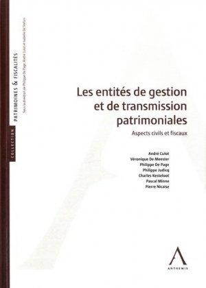 Les entités de gestion et de transmission patrimoniales. Aspects civils et fiscaux - Anthemis - 9782874557477 -