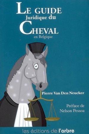 Le guide juridique du cheval en Belgique - de l'arbre - 9782874620164 -