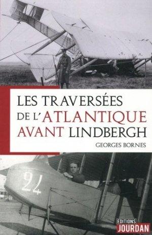 Les pilotes qui ont traversé l'Atlantique avant Lindbergh - jourdan - 9782874666094 -