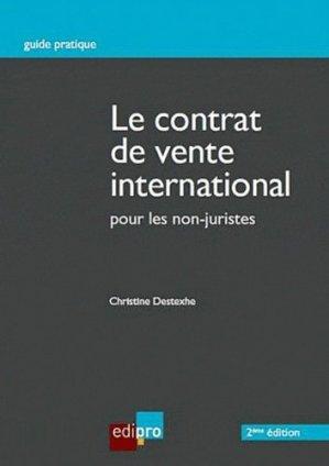 Le contrat de vente international. Pour les non-juristes, 2e édition - Edipro - 9782874960550 -