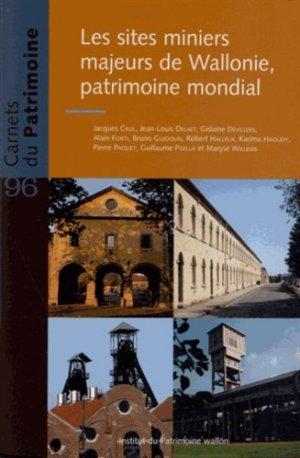 Les sites miniers majeurs de Wallonie, patrimoine mondial - Institut du patrimoine wallon - 9782875220370 -