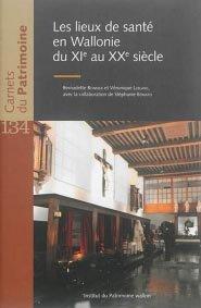 Les lieux de santé en Wallonie du XIe au XXe siècle - institut du patrimoine wallon - 9782875221728 -