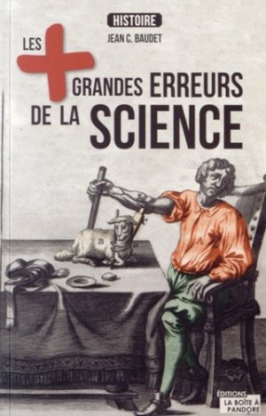 Les plus grandes erreurs de la science - La Boîte à Pandore - 9782875571151 -