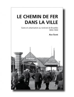 Le chemin de fer dans la ville - Exhibitions International - 9782875720429 -