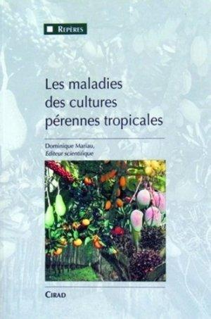 Les maladies des cultures pérennes tropicales - cirad - 9782876143401 -