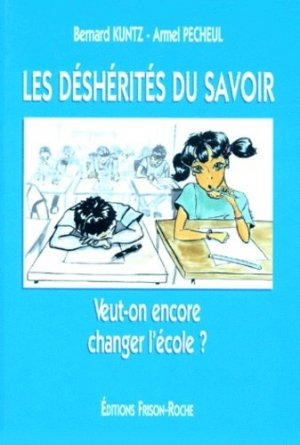 Les déshérités du savoir - Editions Frison-Roche - 9782876712485 -