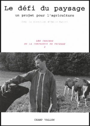 Le défi du paysage - Champ Vallon Editions - 9782876734050 -